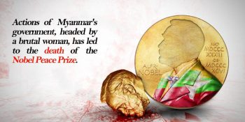 "Denouncing The Felonies In Myanmar And ""NO"" To How Nobel Peace Prize Is Awarded"